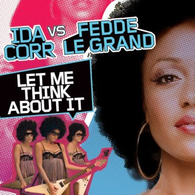 Ida Corr vs Fedde Le Grand - Let Me Think About It (A) (45)
