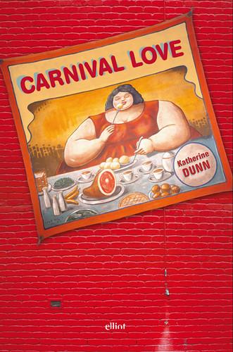Katherine Dunn, Carnival Love, 02/08