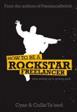 How To Be A Rockstar Freelancer Book