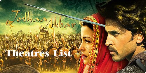 Jodhaa Akbar theatres list at Gyanguru