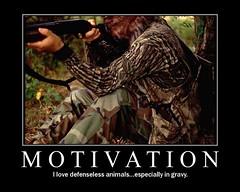 Motivation (rstrawser) Tags: humor hunting posters flickrtoys demotivational