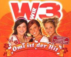 Wir3 - Omi Ist Der Hit