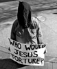 Who Would Jesus Torture