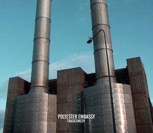 Polyester Embassy - Tragicomedy
