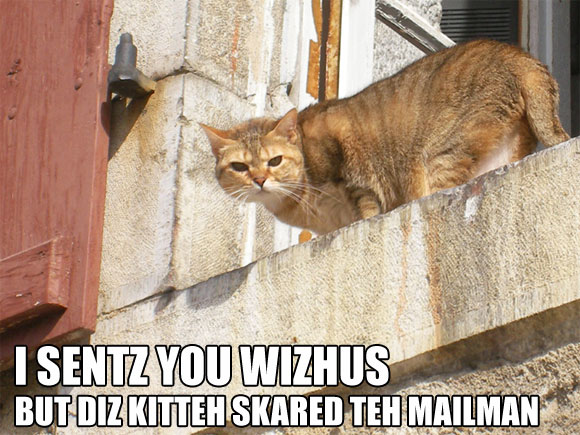 Teh mailman, I skared him