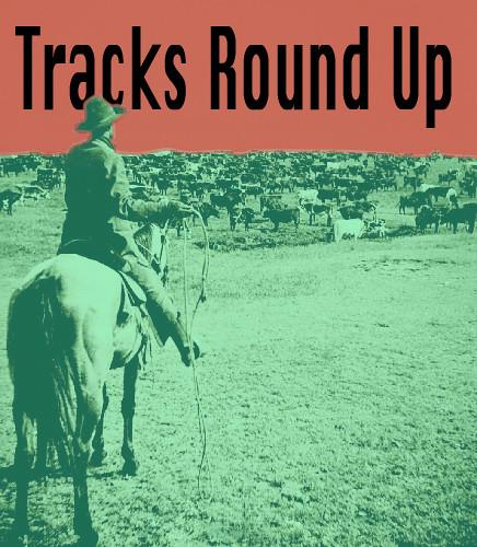 tracks round up