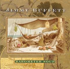 Jimmy Buffett - Barometer Soup (1995)
