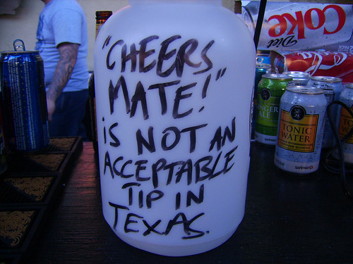 """Cheers, Mate!"" is not an acceptable tip in Texas"
