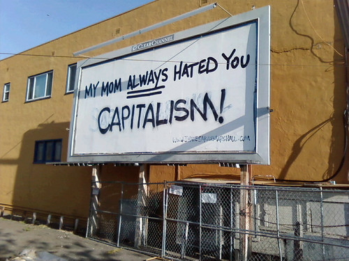 MY MOM ALWAYS HATED YOU CAPITALISM