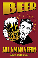 Beer, All a Man needs...