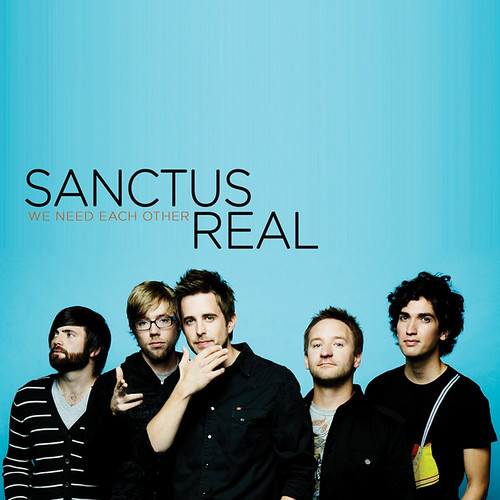 Sanctus Real Lead Me. Sanctus+real+we+need+each+