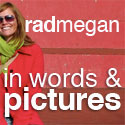 radmegan in words & pictures: gardening, crafts, cooking and photographs