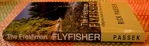 The Freshman Flyfisher by Rick Passek