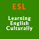 ESL - Learning English Culturally
