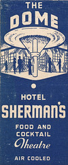 Sherman's Dome (jericl cat) Tags: food illustration vintage logo hotel design theater cocktail dome font matchbooks matchbook shermans thedome