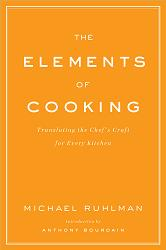 The Elements of Cooking by Michael Ruhlman