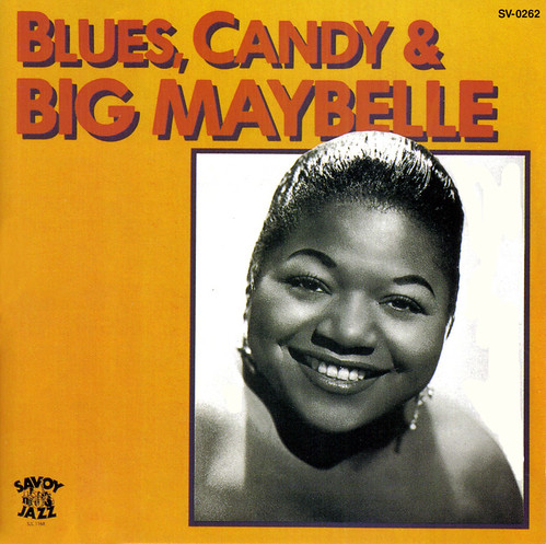 Big Maybelle - Blues, Candy & Big Maybelle