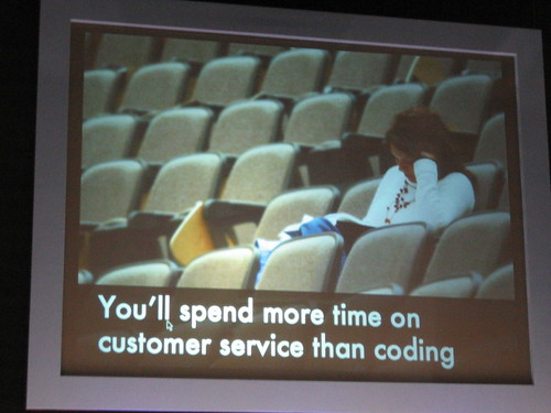You'll spend more time on customer service