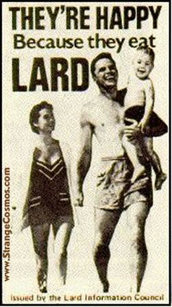 They're Happy Because They Eat Lard