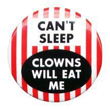 Clowns will eat me button.jpg