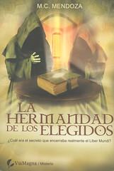 M.C. Mendoza, La hermandad de los elegidos