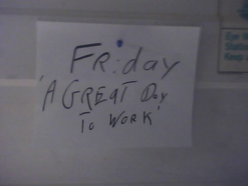 Friday: 'A great day to work'