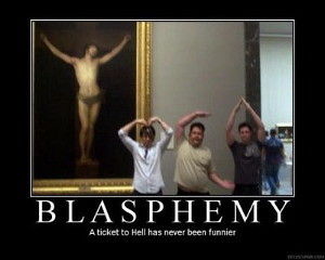 Blasphemy ... A ticket to hell has never been funnier