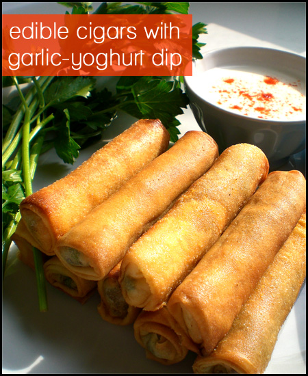 Edible Cigars with Garlic-Yoghurt Dip