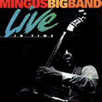 Mingus Big Band: Live in Time