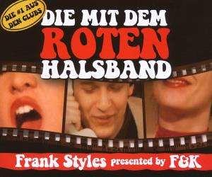 Frank Styles presented by F & K - Die Mit Dem Roten Halsband