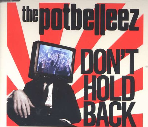 Potbelleez - Don`t Hold Back