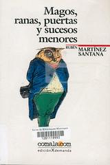 Rubén Martínez. Magos, ranas, puertas y sucesos menores
