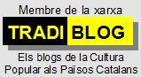 Cliqueu aqu� per connectar amb la xarxa TRADIBLOG. Els blogs de la Cultura Popular als Pa�sos Catalans.
