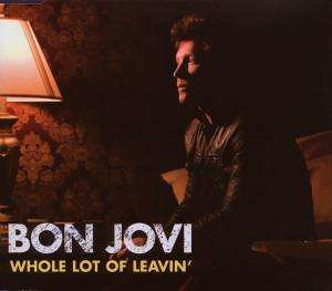 Bon Jovi - Whole Lot Of Leavin