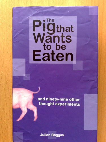 The Pig Wants to be Eaten por Julian Baggini