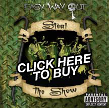 EASY WAY OUT: Steal The Show