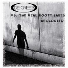 De-grees vs. The Real Booty Babes- Apologize