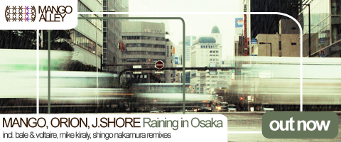 Mango, Orion, J.Shore - Raining In Osaka (Mango Alley Recordings)