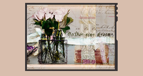 Gather your dreams framed  final hue and saturation blue, erased with pink brush, added several more layers using soft light with kklassen yesteryear and my French script background