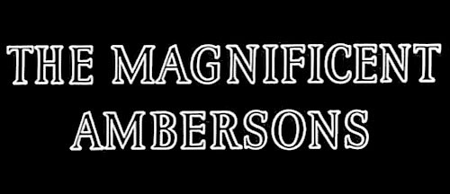 Magnificent Ambersons - Main Title