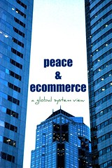 peace & ecommerce, a global system view