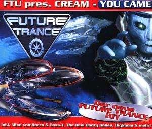 FTU pres. Cream - You Came