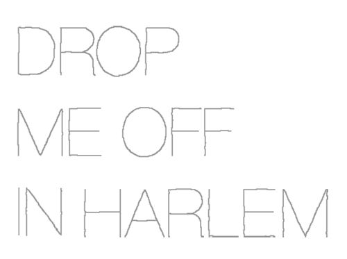 Drop Me Off In Harlem