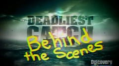 The Behind the Scenes specials highlight the difficulties of filming Discoverys hit show, Deadliest Catch