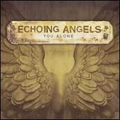 Echoing Angels - You Alone (2007)