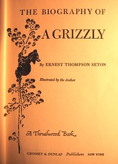 The Biography of a Grizzly (Just Back) Tags: bear nyc west nature portland artwork image hunting boyscouts naturalhistory story scouts wyoming grizzly seton palette carnivore dunlap scouting powellsbooks publishers silvertip ernestthompsonseton graybull grosset wahb