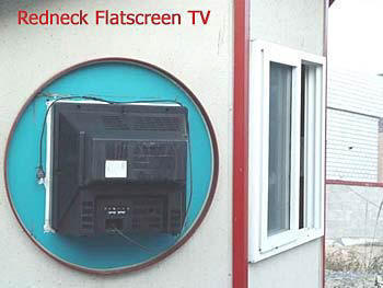 Redneck Flatscreen TV
