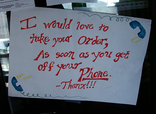 I wold love to take your order, As soon as you get off your Phone. -Thanx!!!