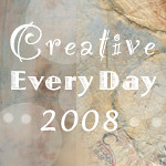Creative Every Day 2008