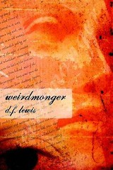 Weirdmonger by D F Lewis - (Prime Books, 2003). Cover art by Garry Nurrish
